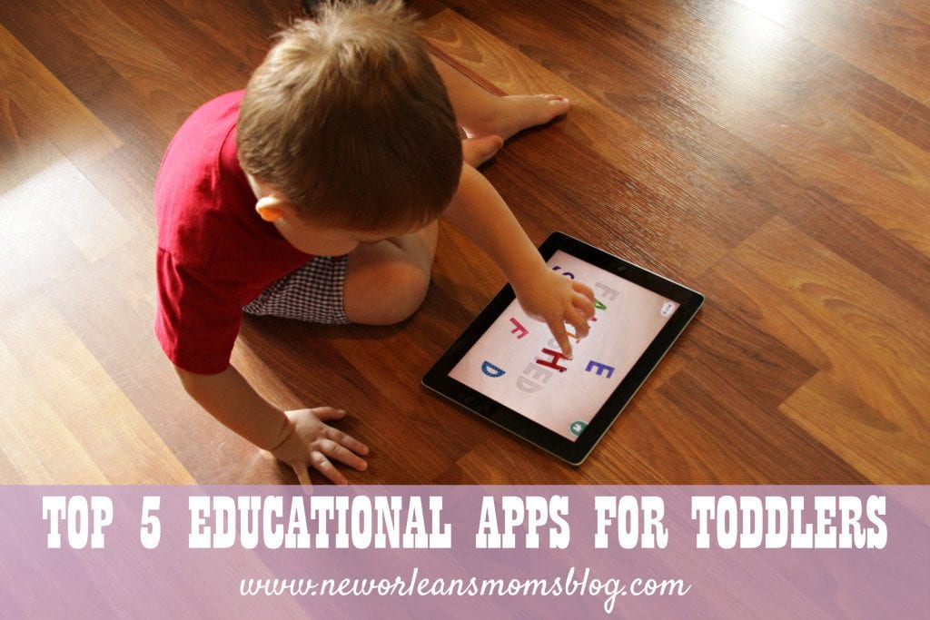 Top 5 Apps for Educating Toddlers I New Orleans Moms Blog
