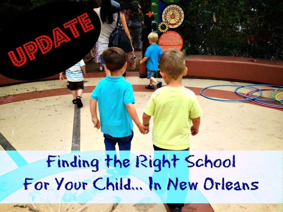Update Finding The Right Schools For Your Kids..In New Orleans