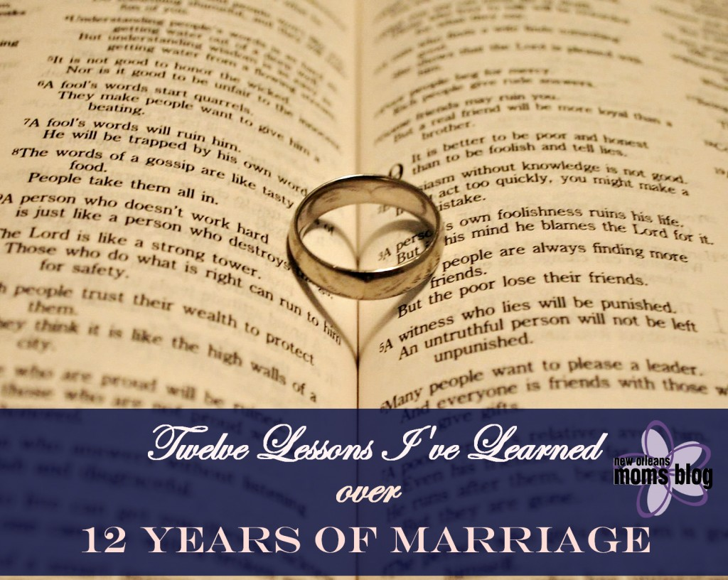 12 Lessons Learned in 12 Years of Marriage I New Orleans Moms Blog