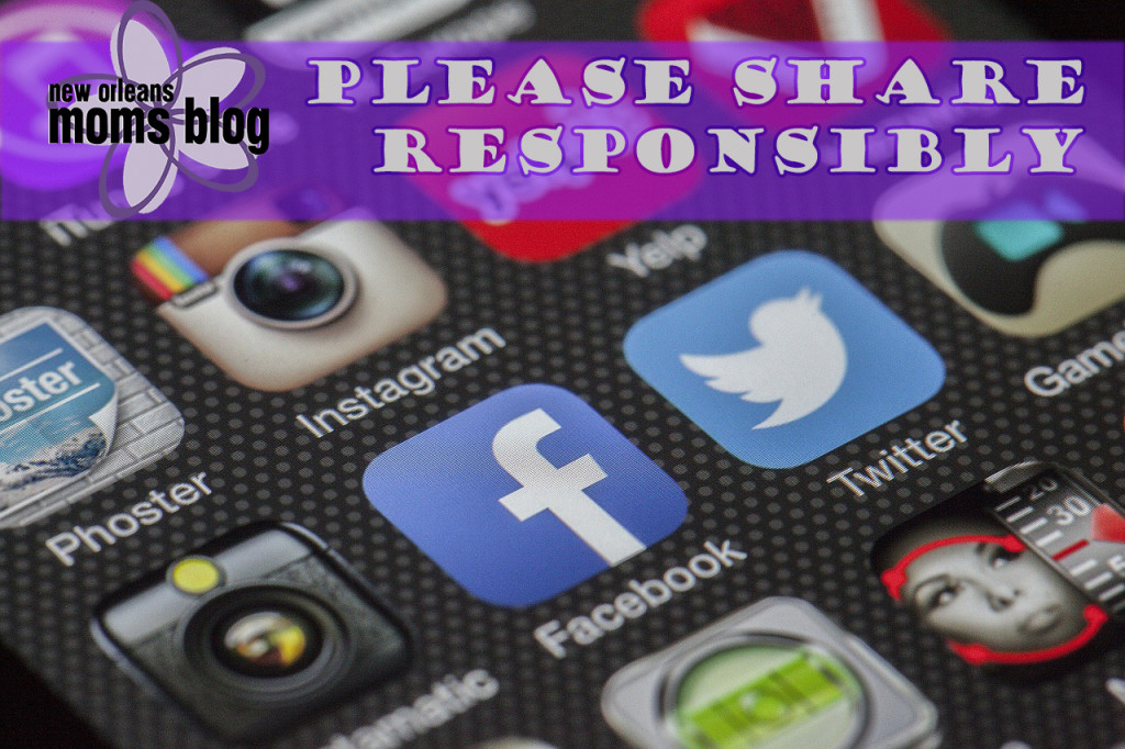 Share Responsibly I New Orleans Moms Blog