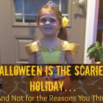 Halloween is the Scariest Holiday… And Not for the Reasons You Think