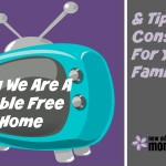 Why We Are A Cable Free Home And Tips To Consider For Your Family