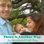 There Is Another Way: My Unmedicated Birth Story