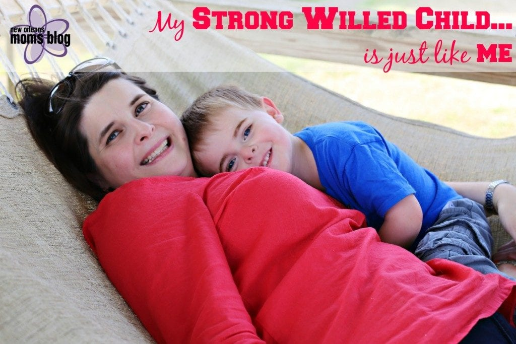 My Strong Willed Child is just like Me I New Orleans Moms Blog