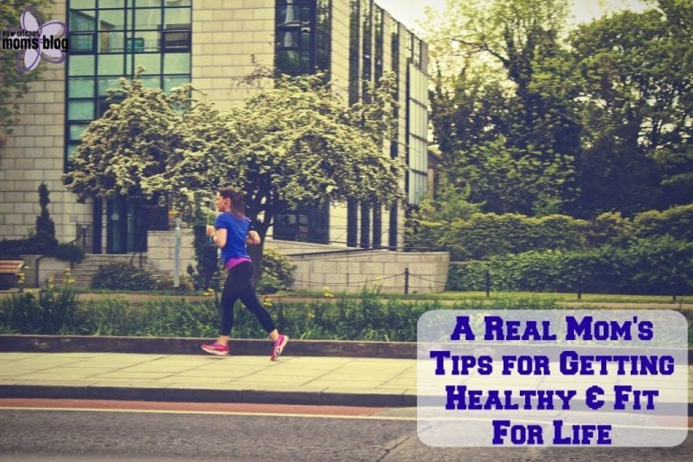 A Real Mom's Tips for Getting Healthy & Fit For Life
