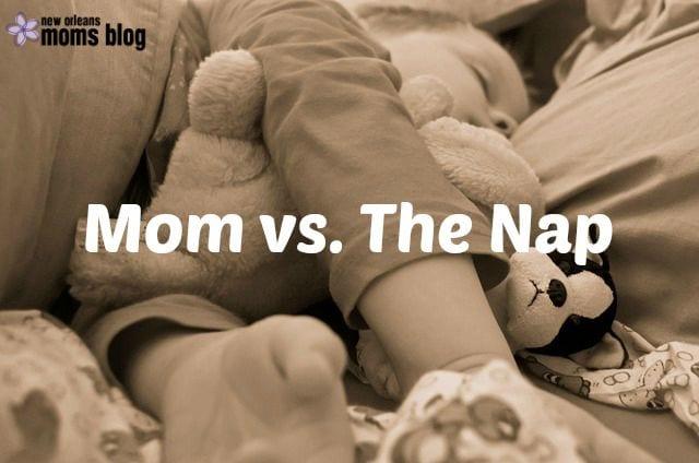 Mom vs. The Nap