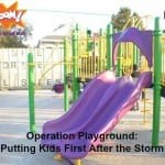Operation Playground: Putting Kids First After the Storm