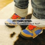 Mythbuster :: Does My Child Need Braces or Special Shoes?