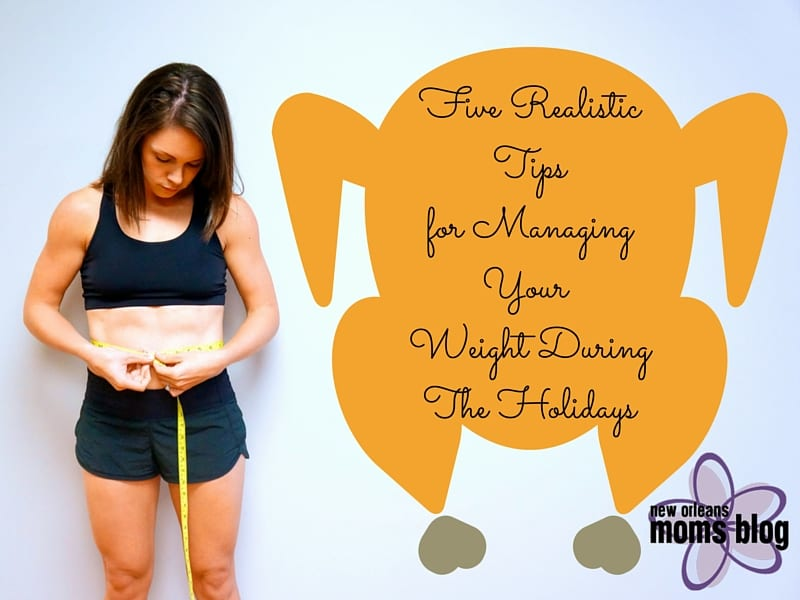 Five Realistic Tipsfor Managing Weight DuringThe Holidays-2
