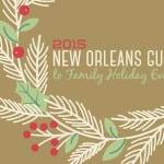 The 2015 New Orleans Guide to Family Holiday Events