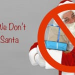 Five Reasons We Don't Do Santa