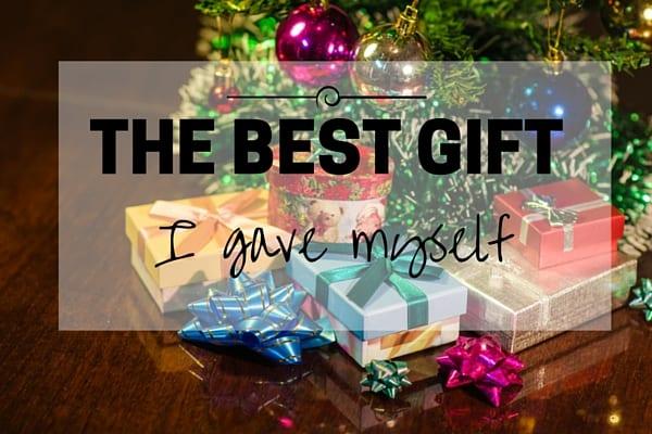 The best gift I gave myself