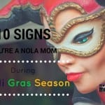 10 Signs You're a New Orleans Mom During Mardi Gras Season