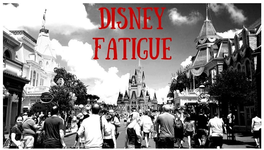 Disney Fatigue