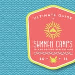 2016 Ultimate Guide to Summer Camp in and Around Greater New Orleans