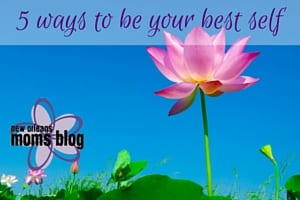 5 ways to be your best self