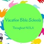 Vacation Bible Schools Throughout NOLA