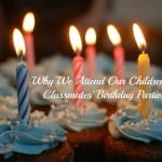 Why We Attend Our Children's Classmates' Birthday Parties