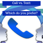 Call vs. Text: Which Do You Prefer?