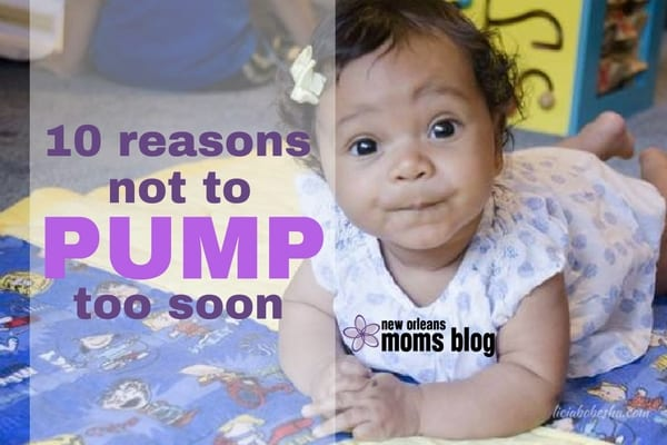 10 reasons not to pump too soon