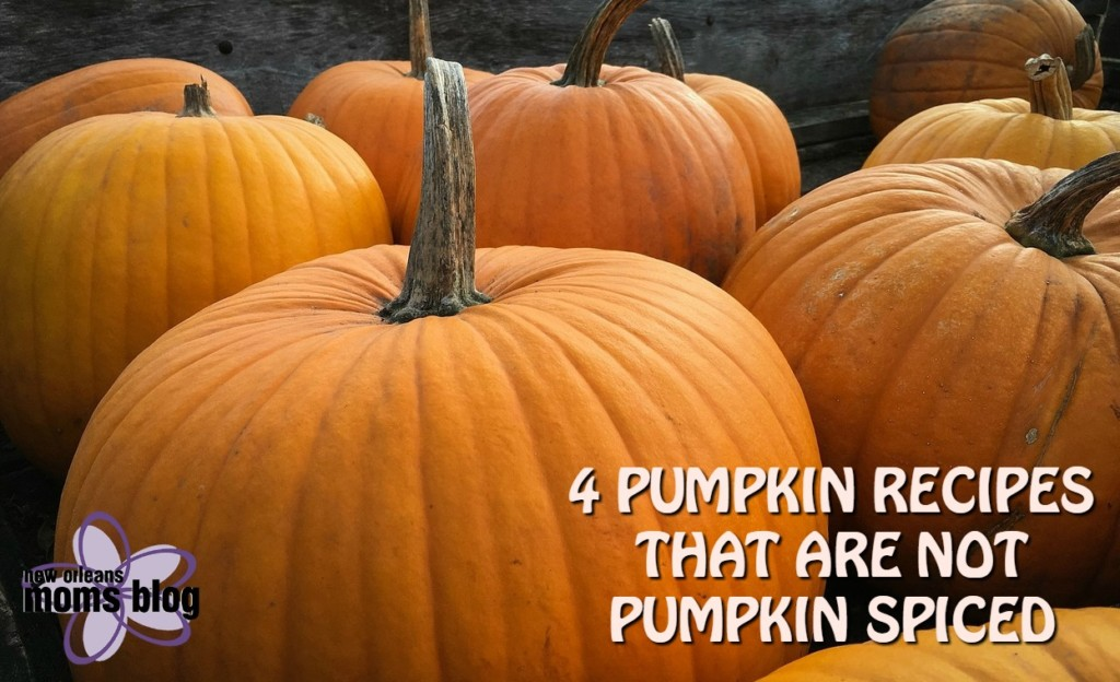 4-pumpkin-recipes-that-are-not-pumpkin-spiced-i-new-orleans-moms-blog