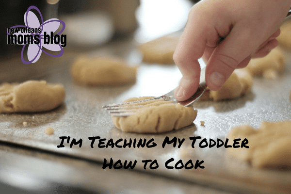 teaching my toddler how to cook