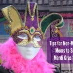 Tips for Non-Mardi Gras Moms to Survive Mardi Gras Season