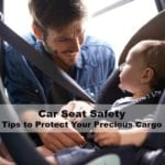 Car Seat Safety: Tips to Protect Your Precious Cargo