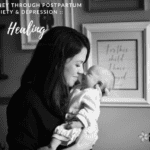 My Journey Through Postpartum Anxiety & Depression ::  Healing  {Part 5 of 5}