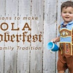 5 Reasons to make NOLA Oktoberfest a Fall Family Tradition