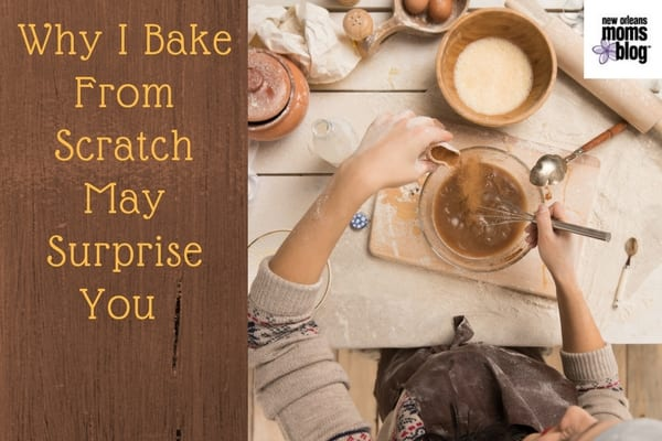 Why I Bake from Scratch May Surprise You