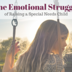The Emotional Struggle of Parenting a Special Needs Child