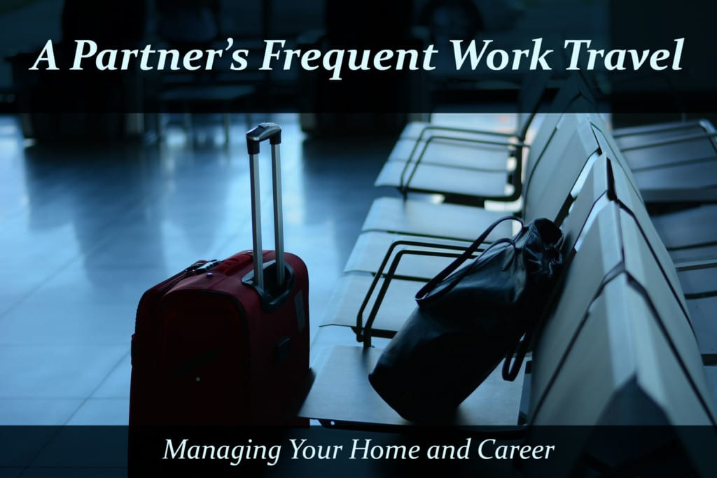 A partner's frequent work travel