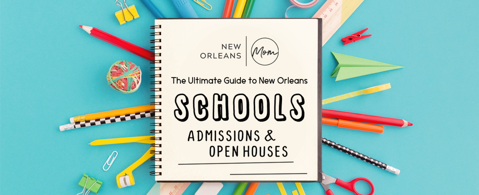 New Orleans schools, open houses and admissions events.