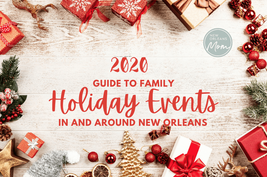 The 2020 Guide to Family Holiday Events In and Around New Orleans