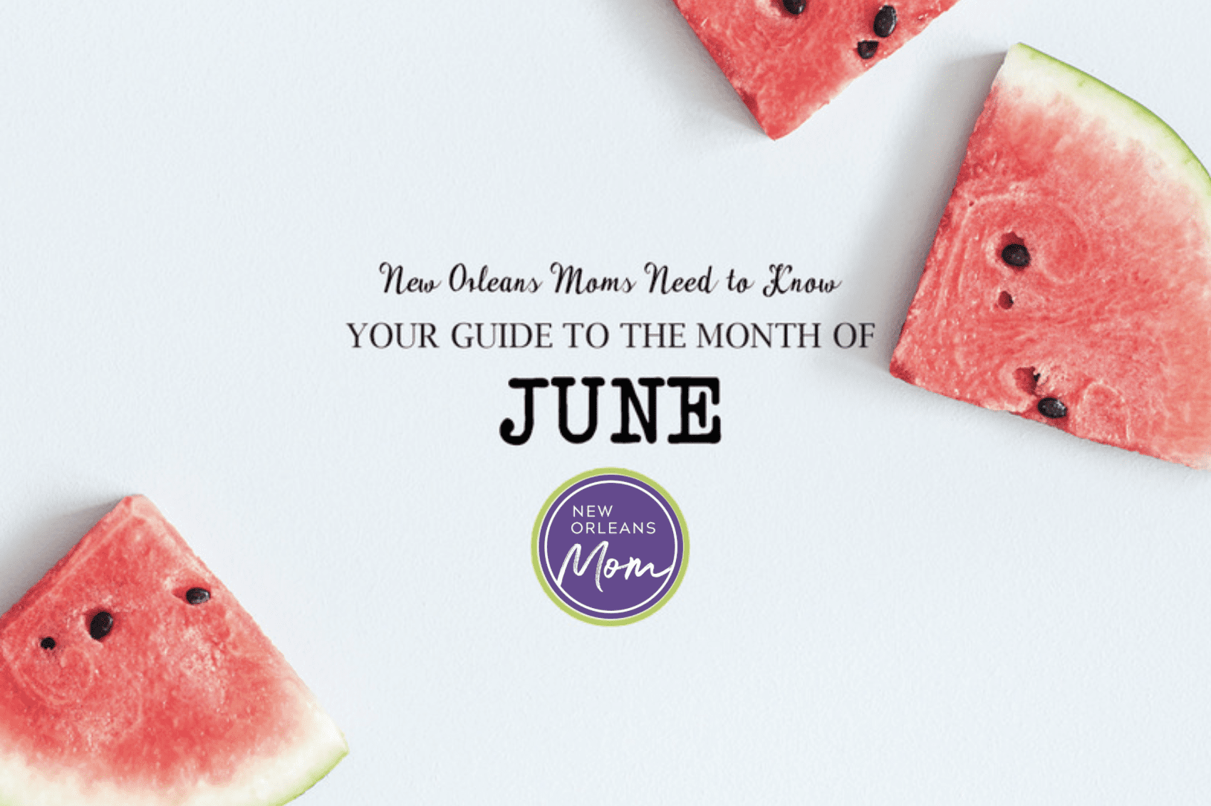 NOLA monthly guide for June 2021